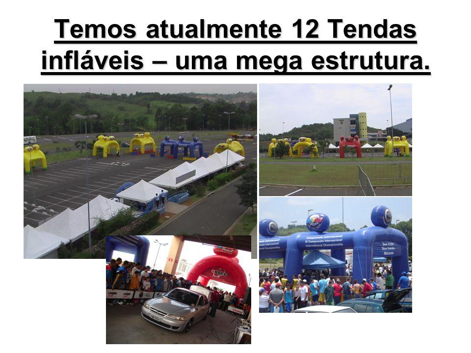 Temos atualmente 12 Tendas infláveis – uma mega estrutura.