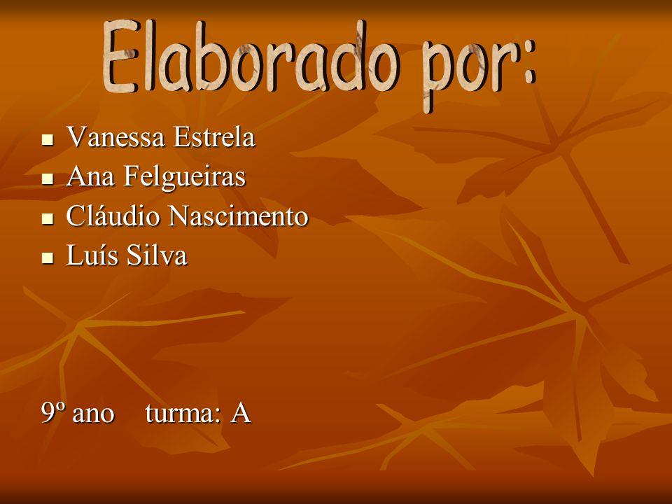 Elaborado por: Vanessa Estrela Ana Felgueiras Cláudio Nascimento