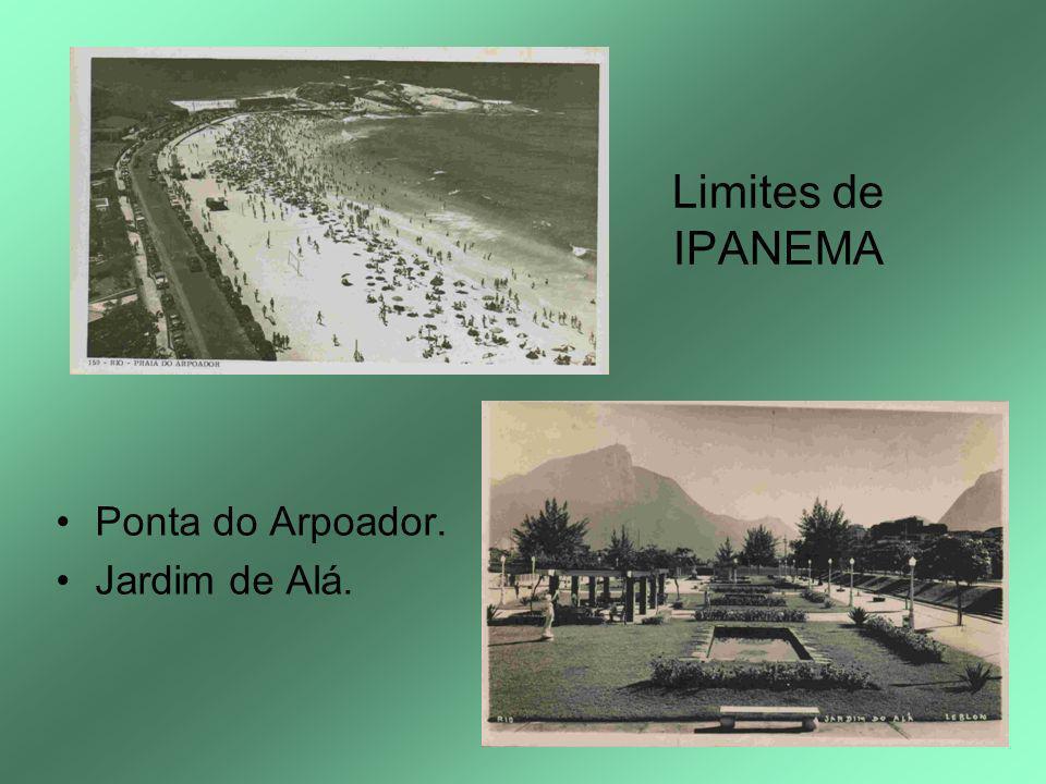 Limites de IPANEMA Ponta do Arpoador. Jardim de Alá.