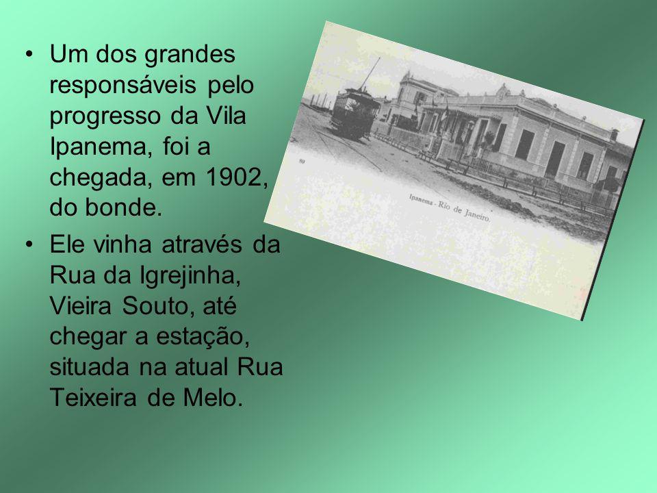 Um dos grandes responsáveis pelo progresso da Vila Ipanema, foi a chegada, em 1902, do bonde.