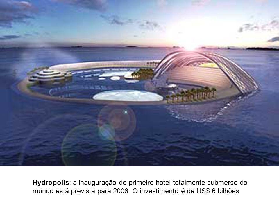 Hydropolis: a inauguração do primeiro hotel totalmente submerso do mundo está prevista para 2006.