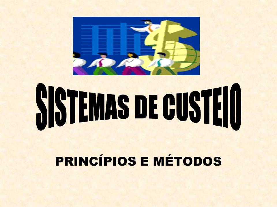 SISTEMAS DE CUSTEIO PRINCÍPIOS E MÉTODOS
