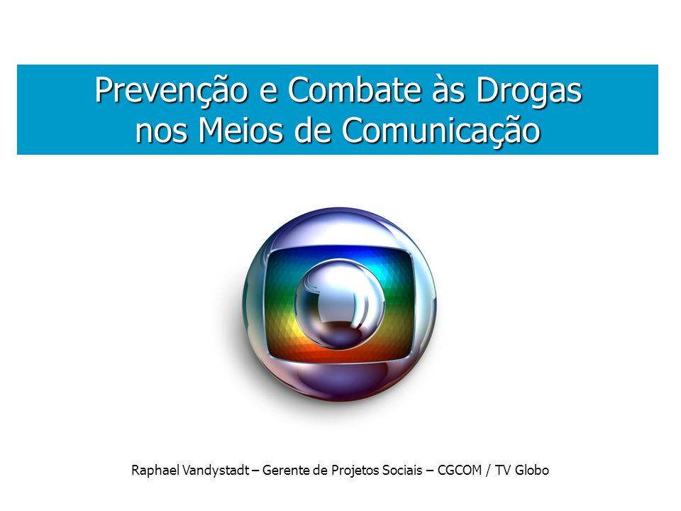 . Prevenção e Combate às Drogas nos Meios de Comunicação