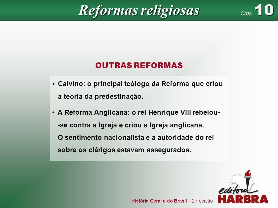 Reformas religiosas OUTRAS REFORMAS