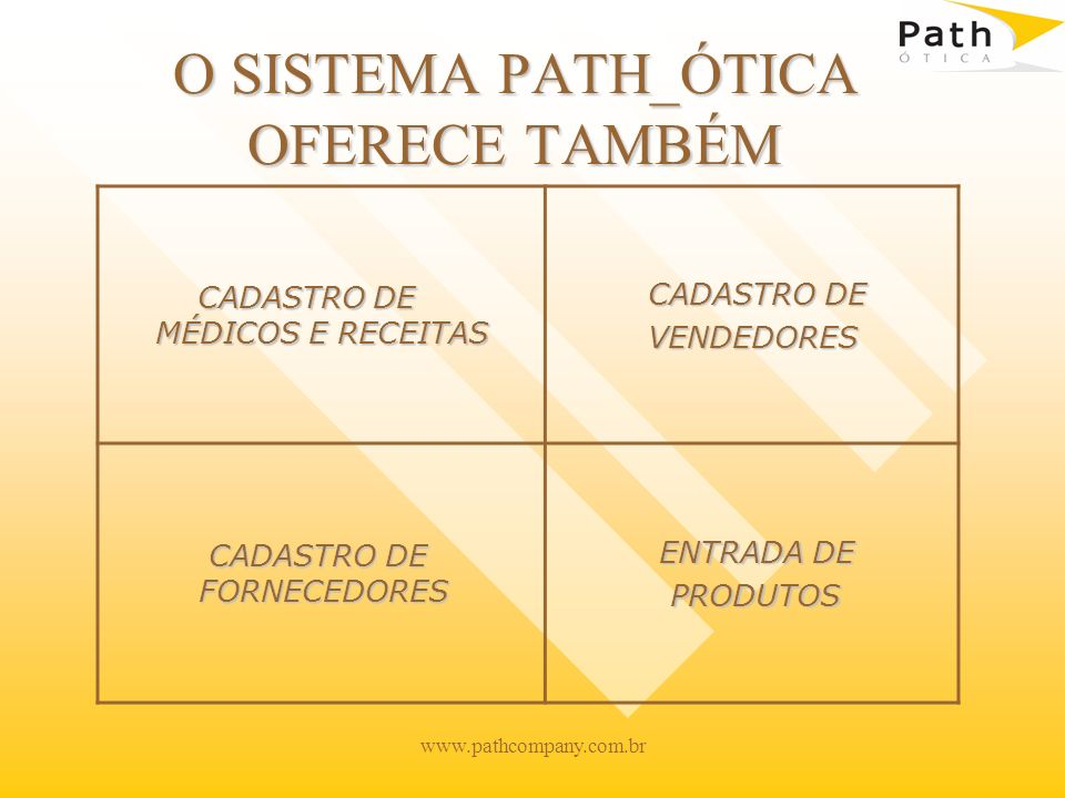 O SISTEMA PATH_ÓTICA OFERECE TAMBÉM