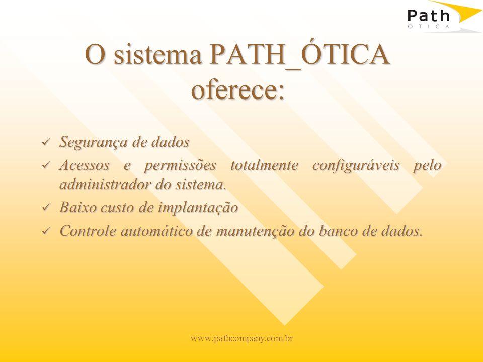 O sistema PATH_ÓTICA oferece:
