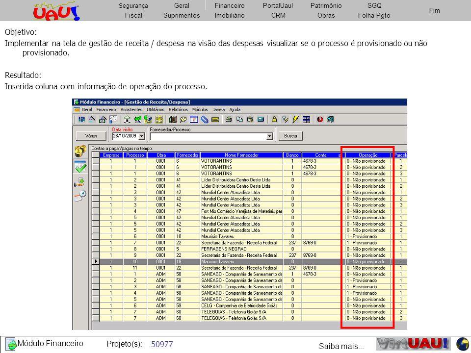 Objetivo:Implementar na tela de gestão de receita / despesa na visão das despesas visualizar se o processo é provisionado ou não provisionado.