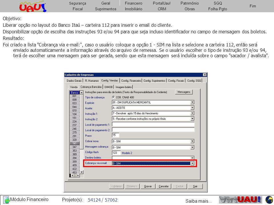 Objetivo:Liberar opção no layout do Banco Itaú – carteira 112 para inserir o email do cliente.