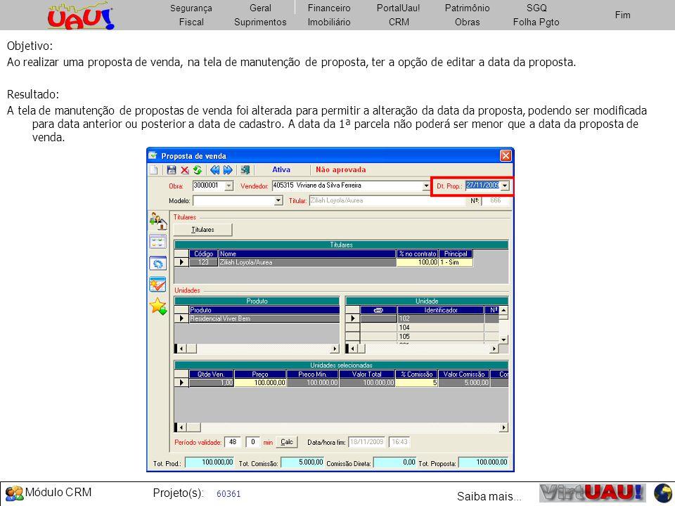 Objetivo:Ao realizar uma proposta de venda, na tela de manutenção de proposta, ter a opção de editar a data da proposta.