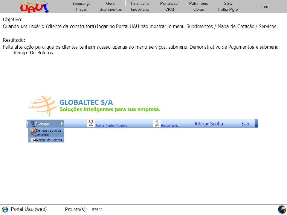 Objetivo:Quando um usuário (cliente da construtora) logar no Portal UAU não mostrar o menu Suprimentos / Mapa de Cotação / Serviços.