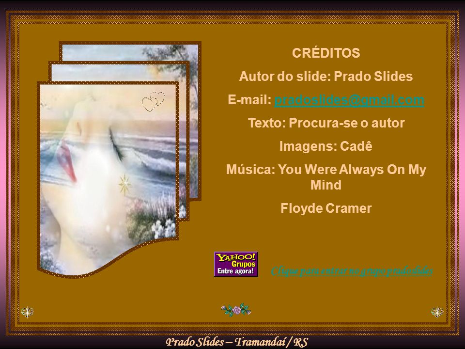 Autor do slide: Prado Slides E-mail: pradoslides@gmail.com