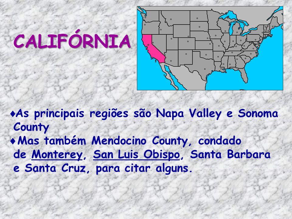 CALIFÓRNIA As principais regiões são Napa Valley e Sonoma County