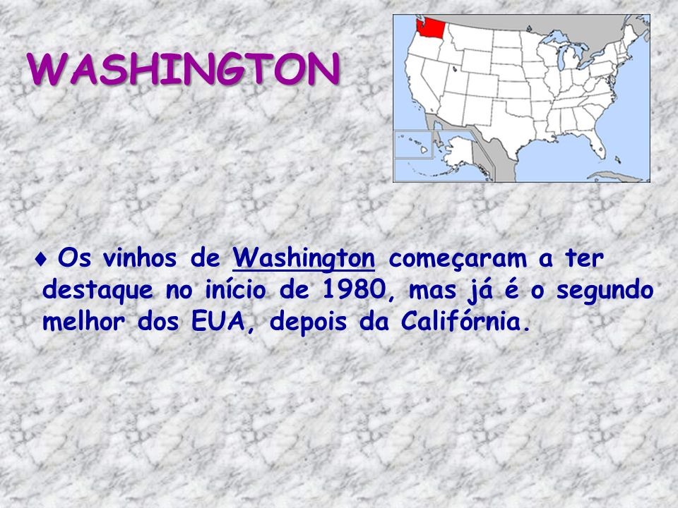 WASHINGTON Os vinhos de Washington começaram a ter