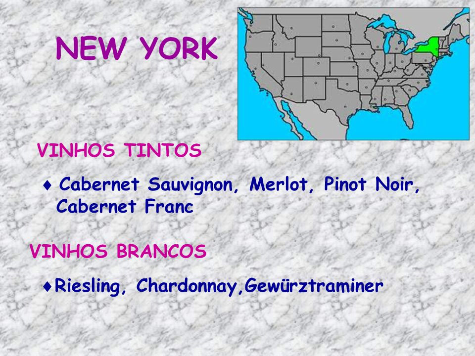 NEW YORK VINHOS TINTOS Cabernet Sauvignon, Merlot, Pinot Noir,