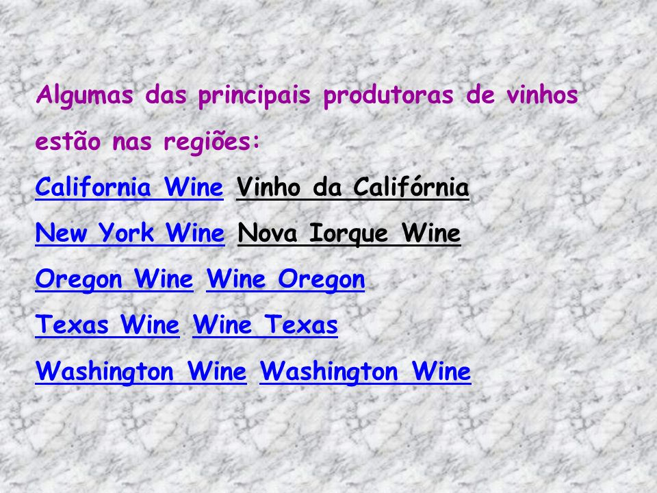 Algumas das principais produtoras de vinhos estão nas regiões: