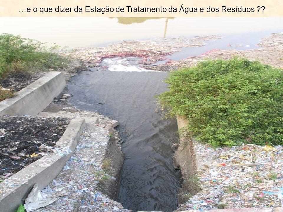 …e o que dizer da Estação de Tratamento da Água e dos Resíduos