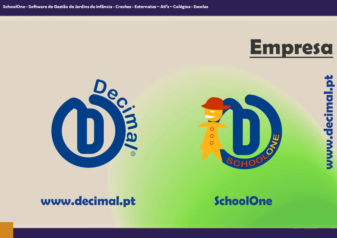 Empresa www.decimal.pt www.decimal.pt SchoolOne