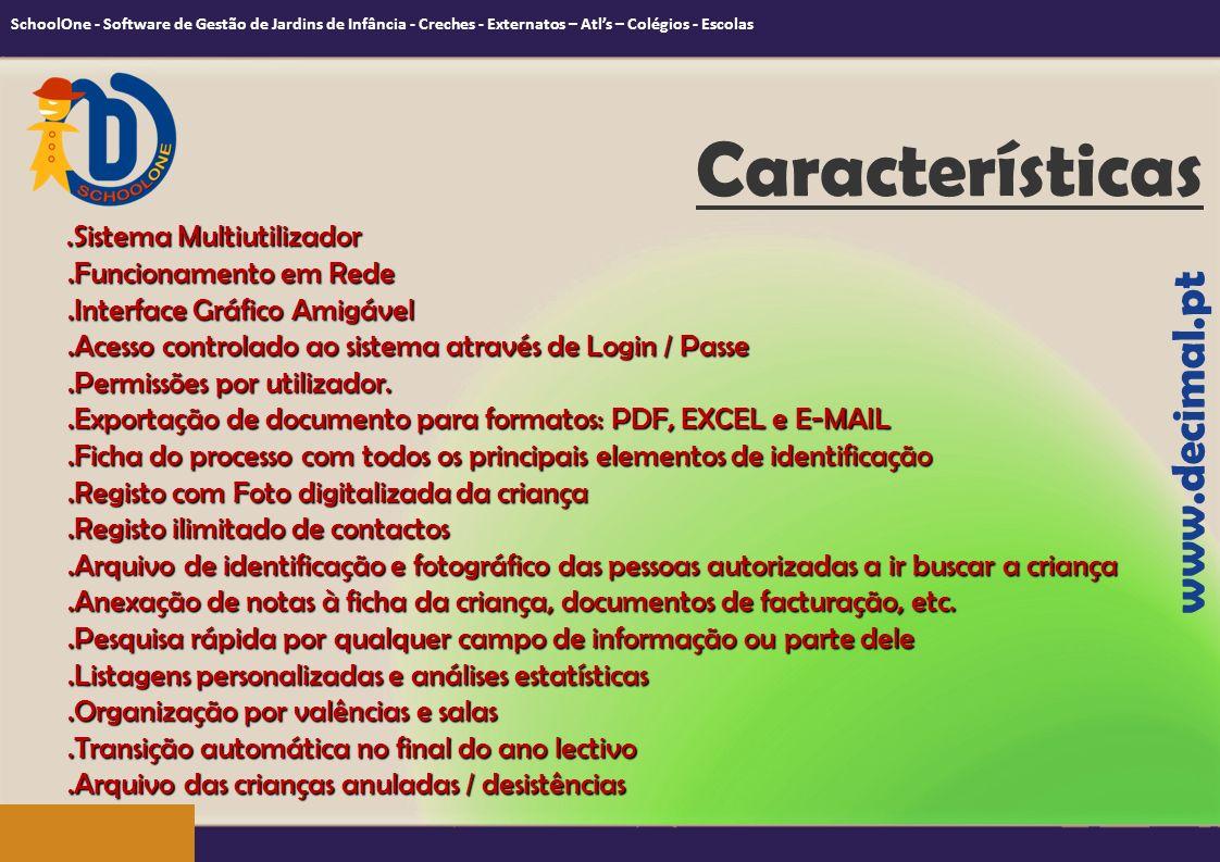 Características www.decimal.pt .Sistema Multiutilizador