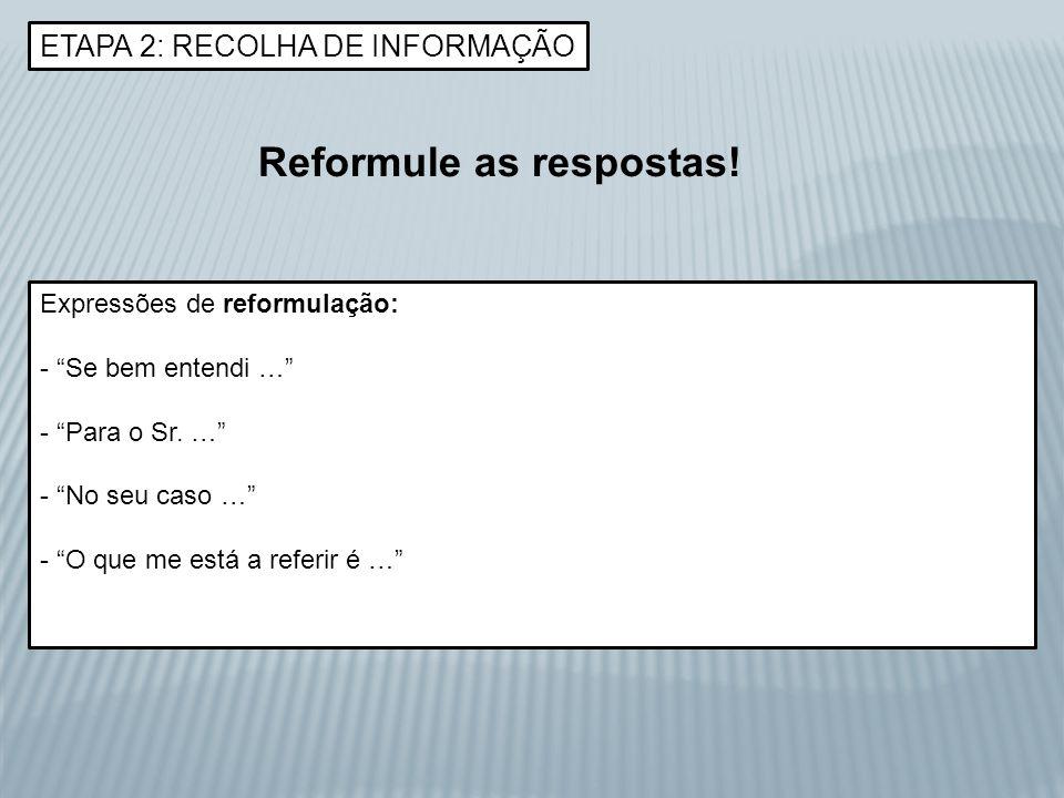 Reformule as respostas!