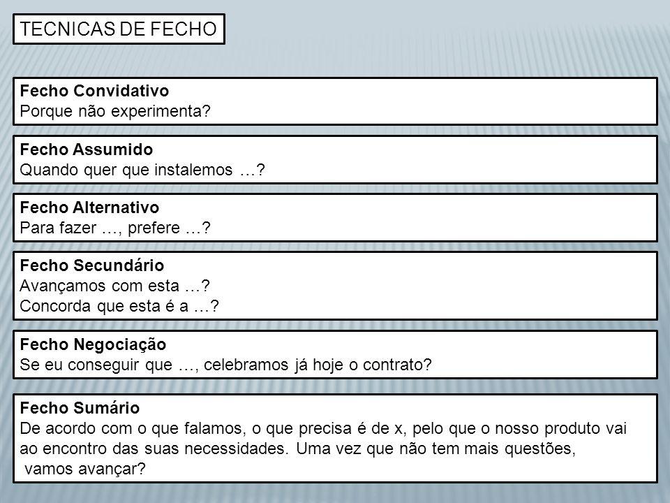 TECNICAS DE FECHO Fecho Convidativo Porque não experimenta