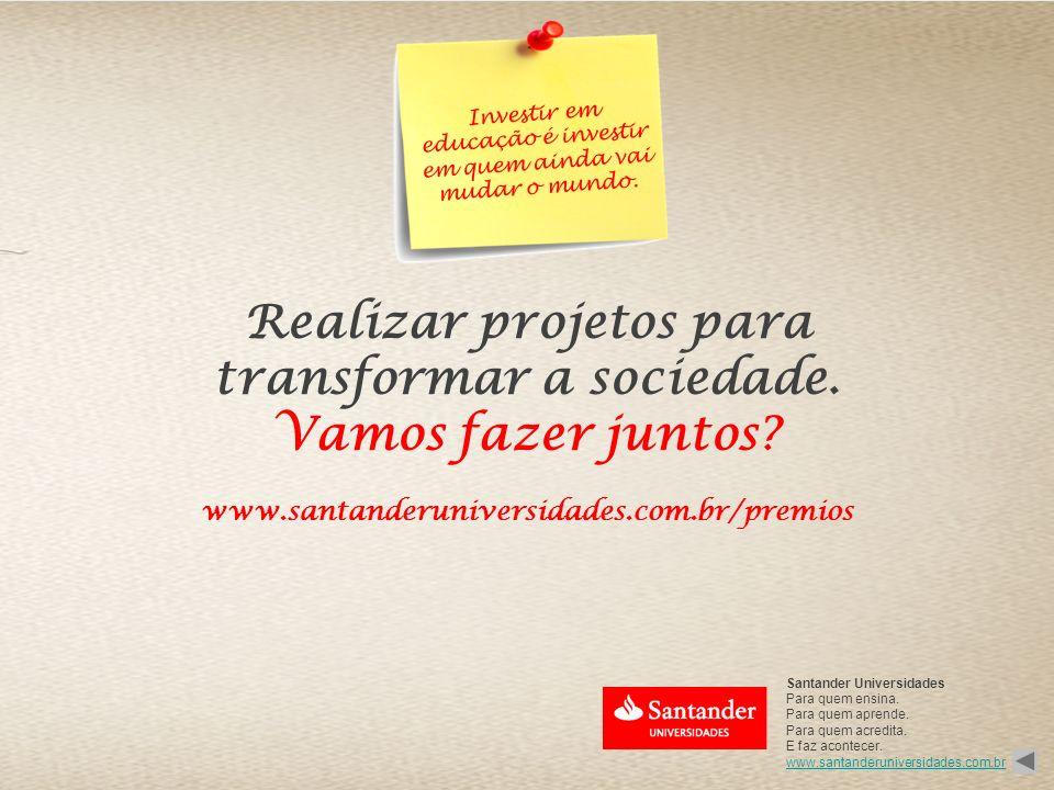 Realizar projetos para transformar a sociedade.