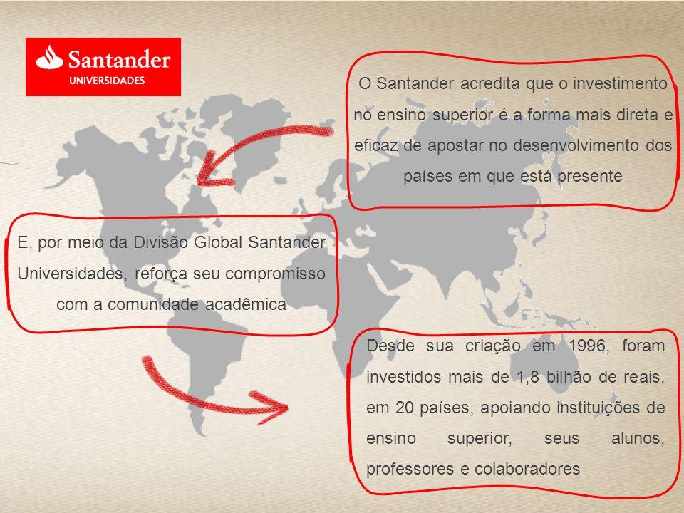 O Santander acredita que o investimento no ensino superior é a forma mais direta e eficaz de apostar no desenvolvimento dos países em que está presente