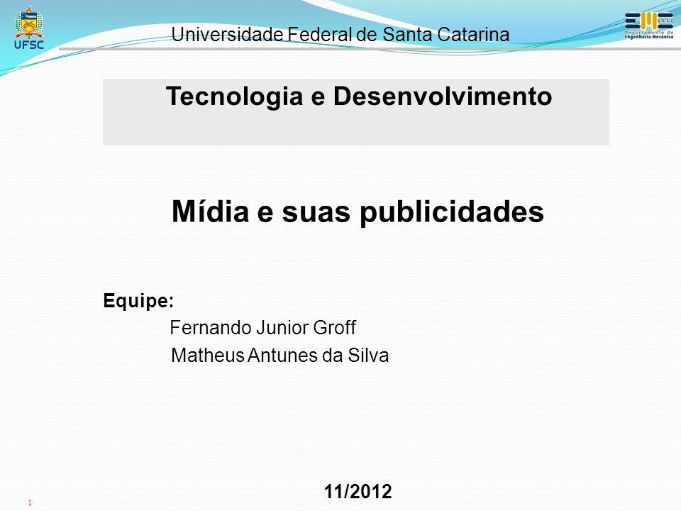 Tecnologia e Desenvolvimento Mídia e suas publicidades
