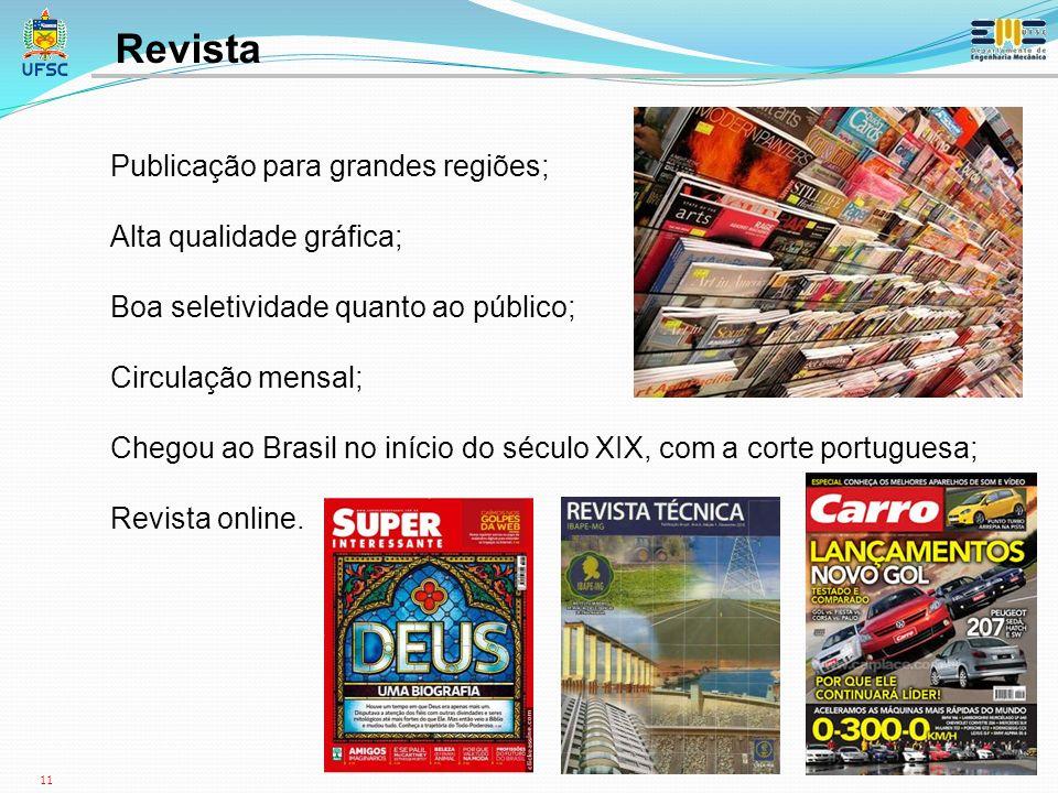 Revista Publicação para grandes regiões; Alta qualidade gráfica;