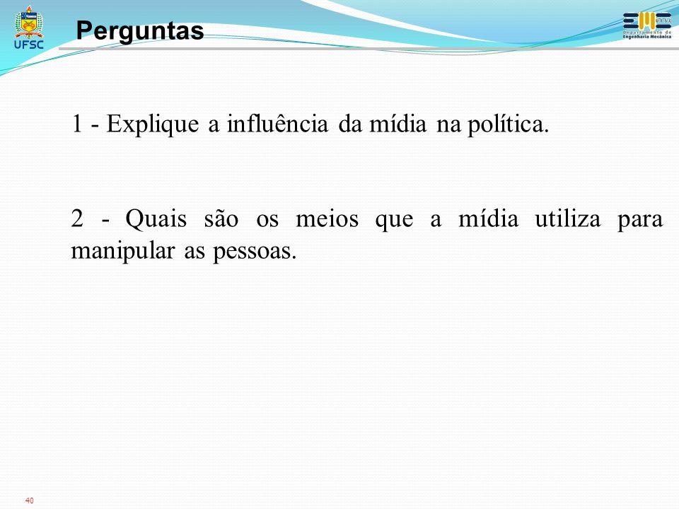 Perguntas 1 - Explique a influência da mídia na política.