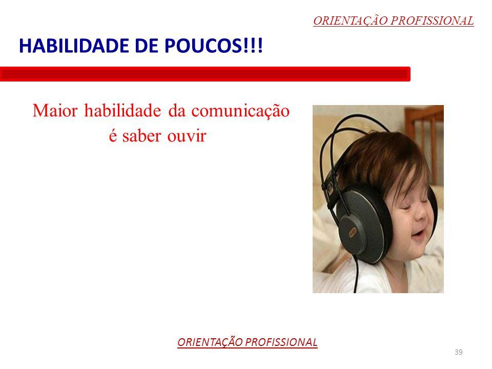 Maior habilidade da comunicação