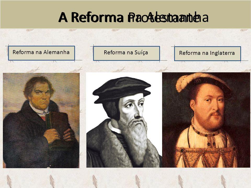 A Reforma na Alemanha A Reforma Protestante Reforma na Alemanha