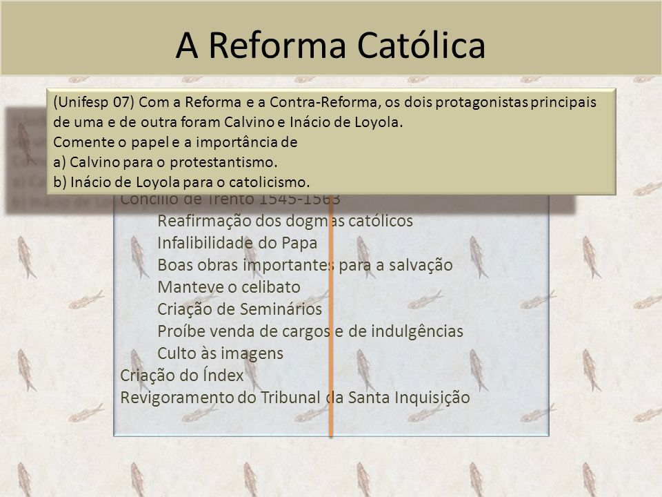 A Reforma Católica Criação da Companhia de Jesus, 1534