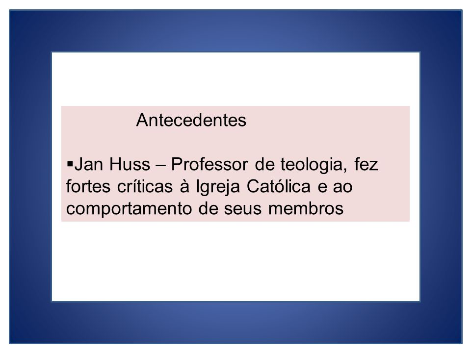 Antecedentes Jan Huss – Professor de teologia, fez.