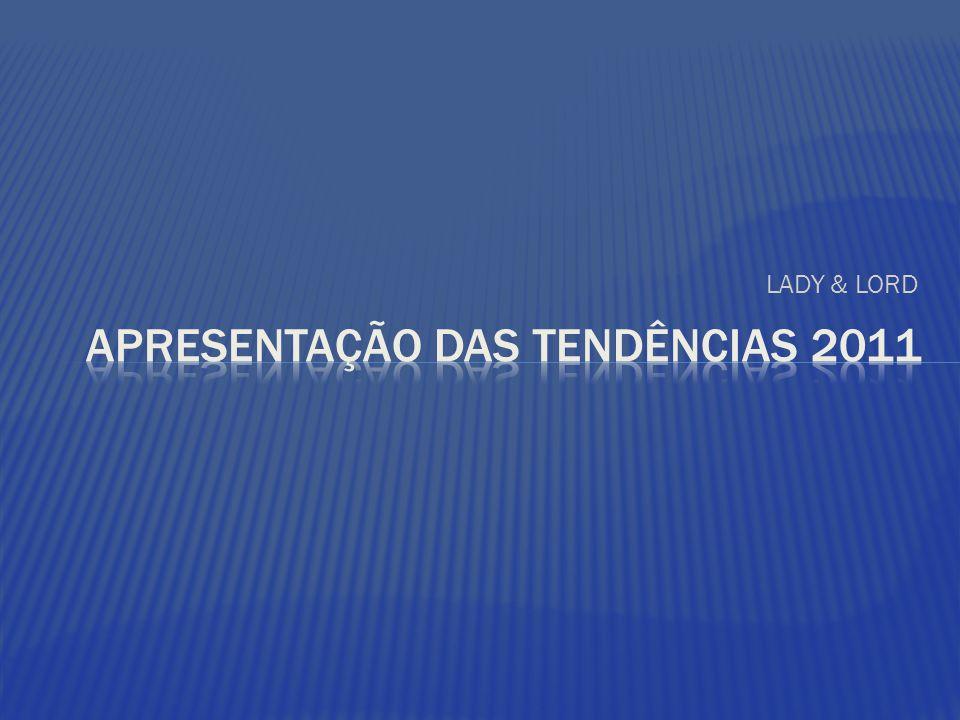 APRESENTAÇÃO DAS TENDÊNCIAS 2011