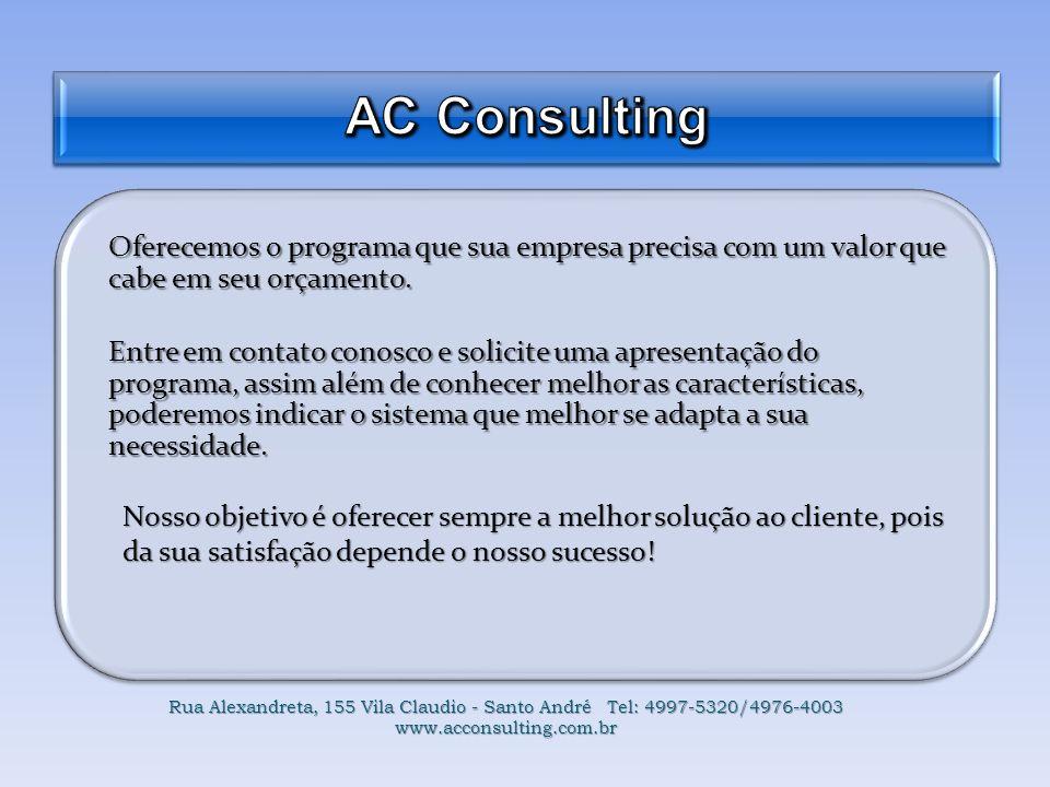 AC Consulting Oferecemos o programa que sua empresa precisa com um valor que cabe em seu orçamento.