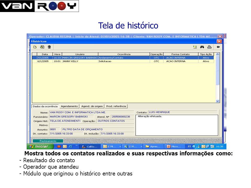 Tela de histórico Mostra todos os contatos realizados e suas respectivas informações como: Resultado do contato.
