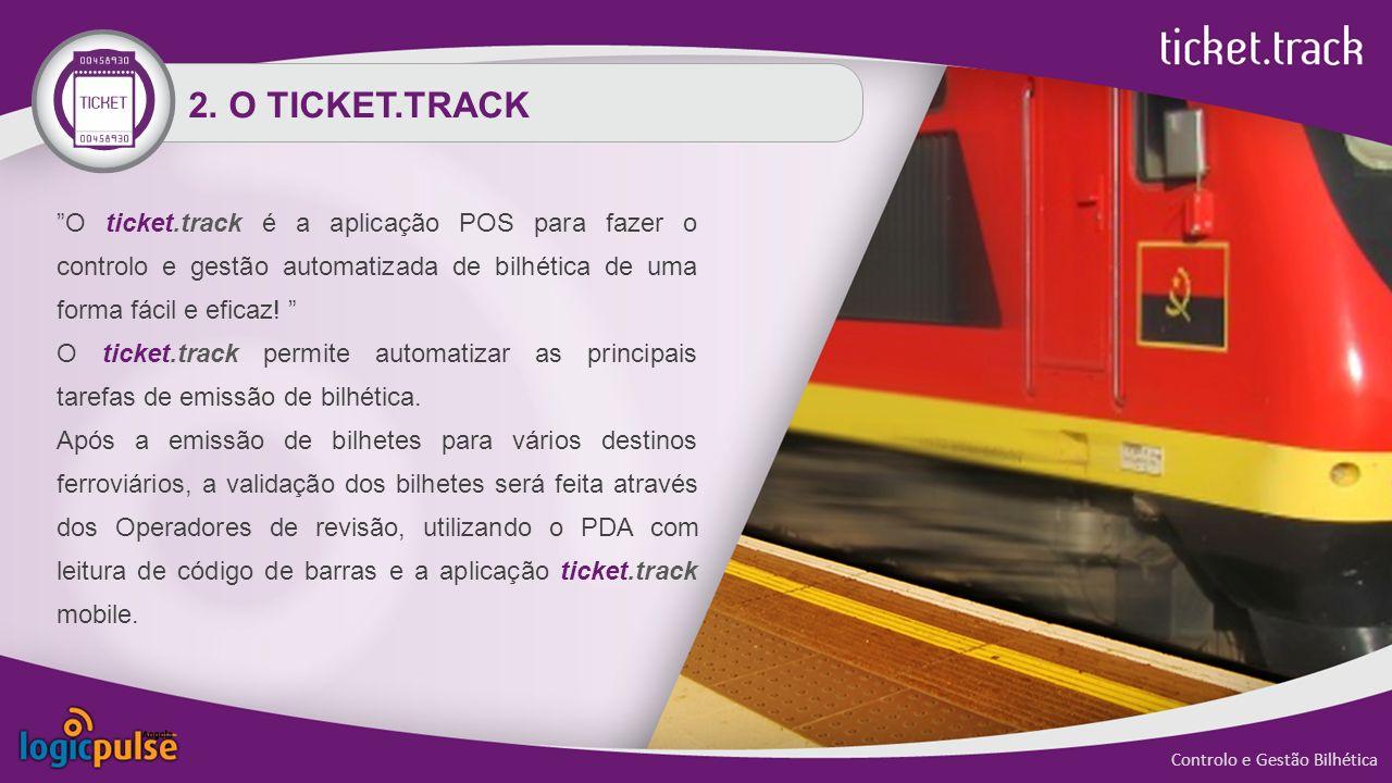 2. O TICKET.TRACK O ticket.track é a aplicação POS para fazer o controlo e gestão automatizada de bilhética de uma forma fácil e eficaz!