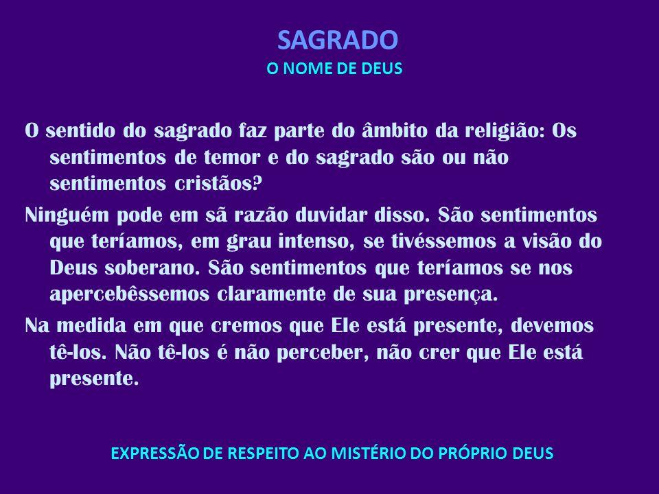 EXPRESSÃO DE RESPEITO AO MISTÉRIO DO PRÓPRIO DEUS