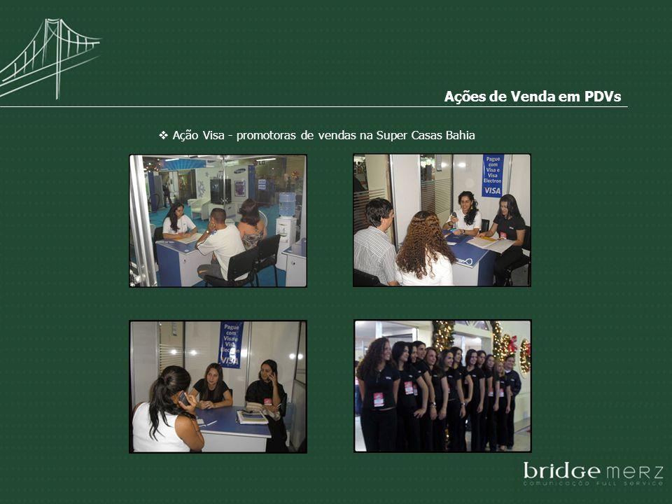 Ações de Venda em PDVs Ação Visa - promotoras de vendas na Super Casas Bahia