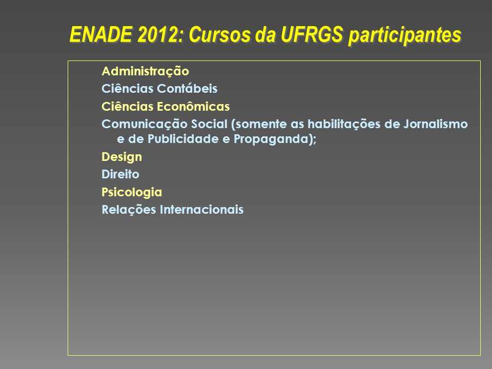 ENADE 2012: Cursos da UFRGS participantes