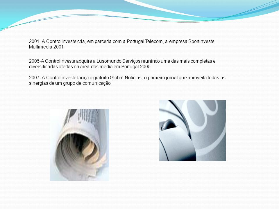2001- A Controlinveste cria, em parceria com a Portugal Telecom, a empresa Sportinveste Multimedia.2001