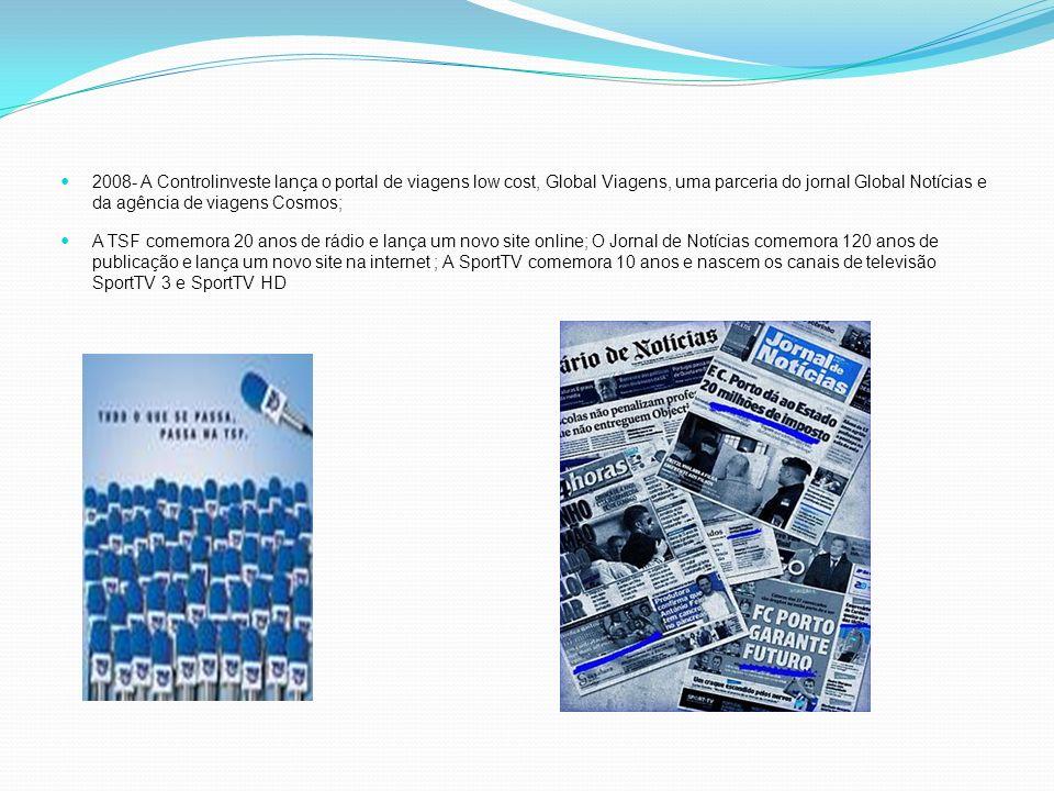 2008- A Controlinveste lança o portal de viagens low cost, Global Viagens, uma parceria do jornal Global Notícias e da agência de viagens Cosmos;