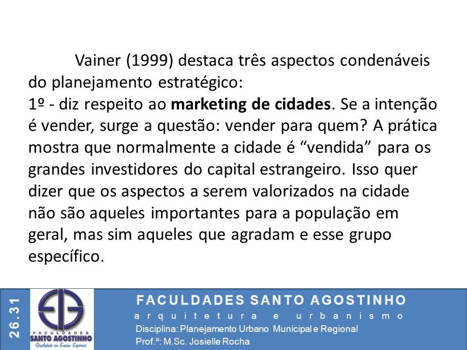 Vainer (1999) destaca três aspectos condenáveis do planejamento estratégico: