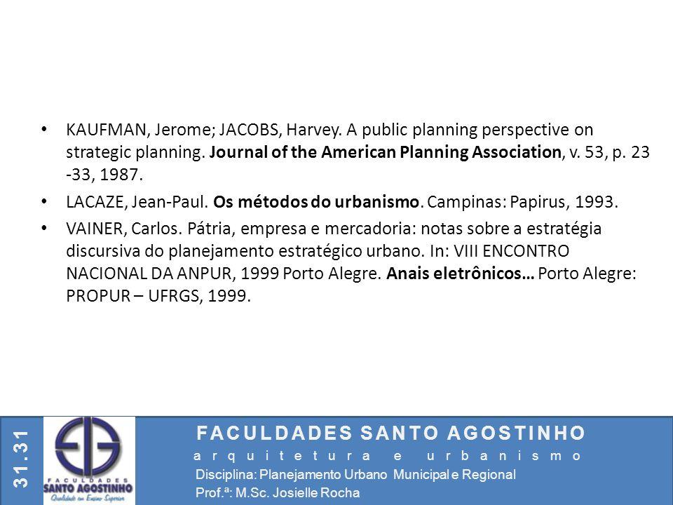 LACAZE, Jean-Paul. Os métodos do urbanismo. Campinas: Papirus, 1993.