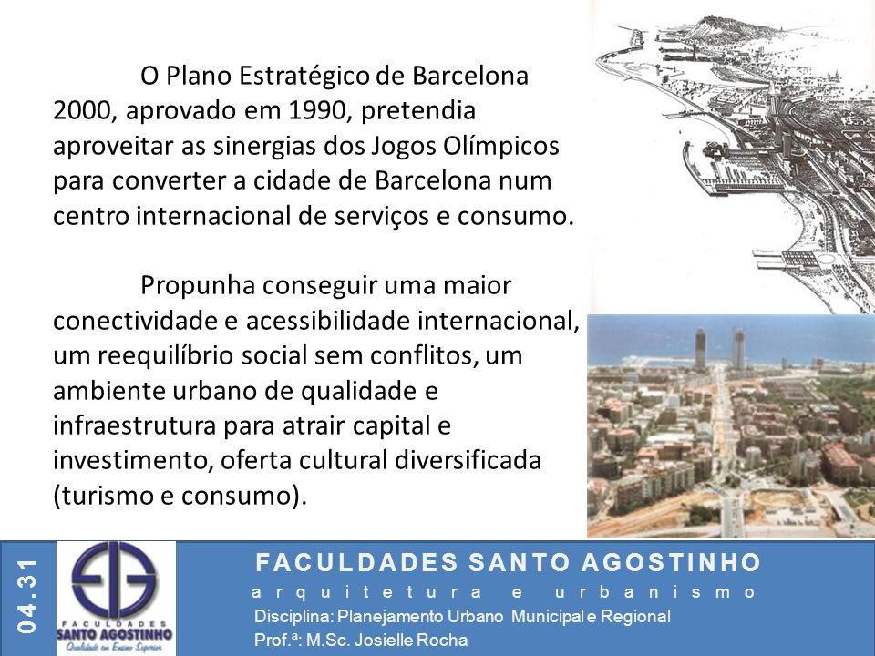 O Plano Estratégico de Barcelona 2000, aprovado em 1990, pretendia aproveitar as sinergias dos Jogos Olímpicos para converter a cidade de Barcelona num centro internacional de serviços e consumo.