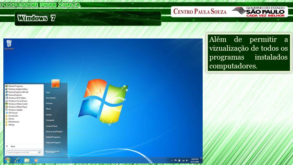 Além de permitir a vizualização de todos os programas instalados computadores.