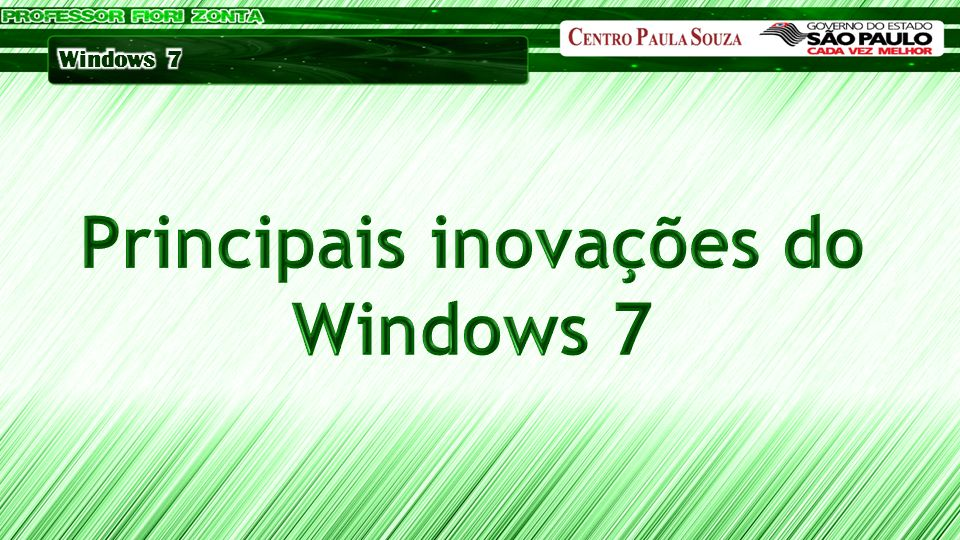 Principais inovações do Windows 7