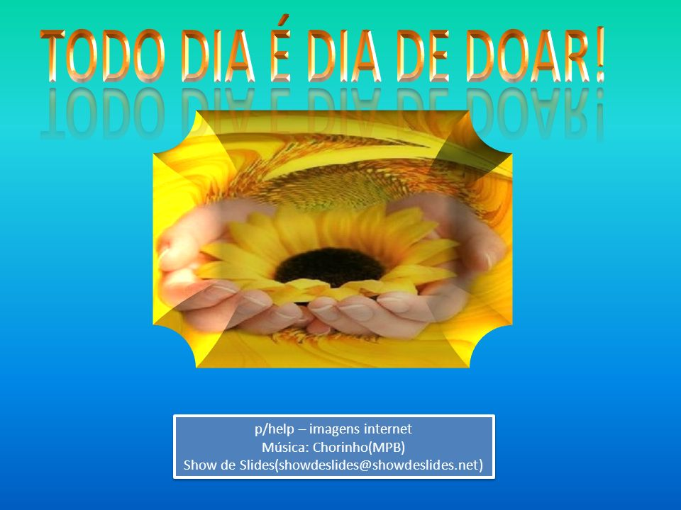 TODO DIA É DIA DE DOAR! p/help – imagens internet