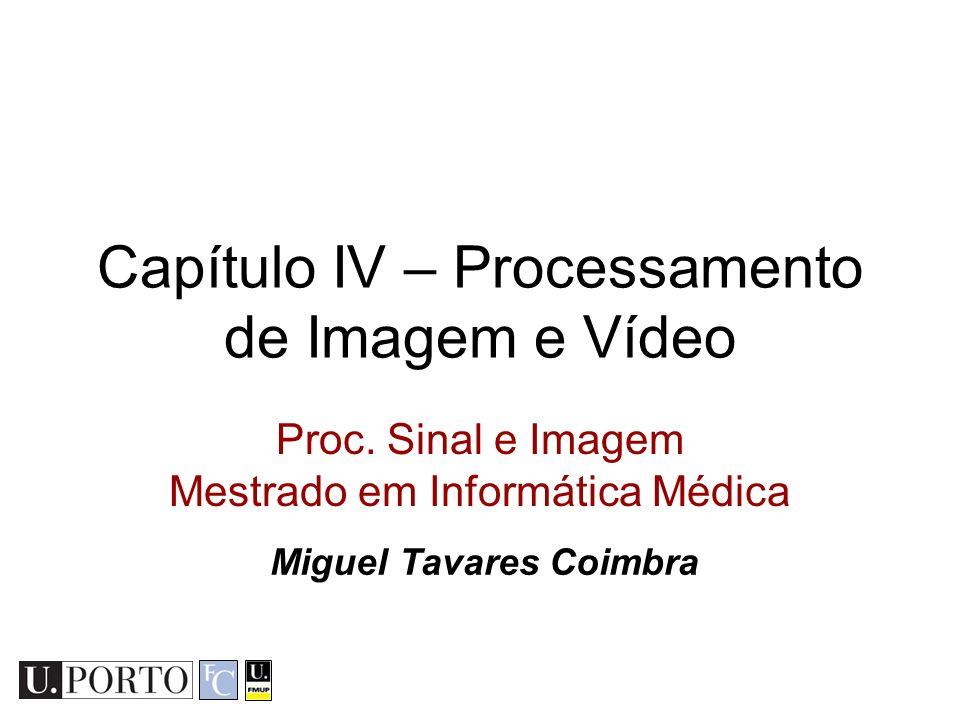 Capítulo IV – Processamento de Imagem e Vídeo