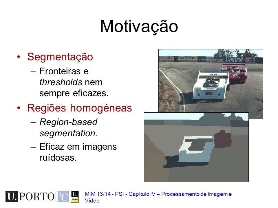 Motivação Segmentação Regiões homogéneas